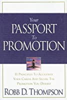 Your Passport to Promotion: 11 Principles to Accelerate Your Career and Secure the Promotion You Deserve