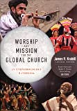 Worship and Mission for the Global Church: An Ethnodoxology Handbook