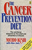 The Cancer Prevention Diet: Michio Kushi's Nutritional Blueprint for the Relief and Prevention of Disease (0722515405) by Kushi, Michio