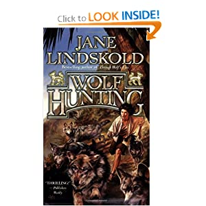 Wolf Hunting by Jane Lindskold