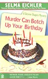 Murder Can Botch Up Your Birthday (Desiree Shapiro Mystery #11) (0451211529) by Eichler, Selma