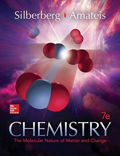 Chemistry The Molecular Nature of Matter and Change 7e by Silberberg and Amateis