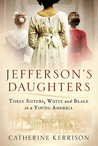 Book Cover: Jefferson's Daughters: Three Sisters, White and Black, in a Young America