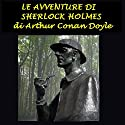 Le avventure di Sherlock Holmes [The Adventures of Sherlock Holmes] Audiobook by Arthur Conan Doyle Narrated by Silvia Cecchini