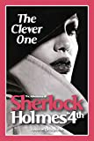 The Clever One (The Adventures of Sherlock Holmes IV)