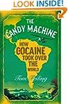 The Candy Machine: How Cocaine Took O...