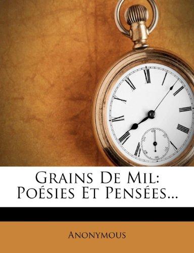 Grains De Mil: Poésies Et Pensées...