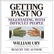 Getting Past No: Negotiating with Difficult People | [William Ury]