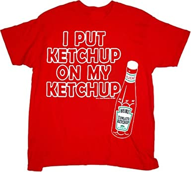 Heinz I Put Ketchup on My Ketchup Red T-Shirt Tee