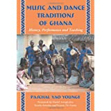 Music and Dance Traditions of Ghana: History, Performance and Teaching