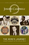 img - for The Hero's Journey: Joseph Campbell on His Life and Work (The Collected Works of Joseph Campbell) book / textbook / text book