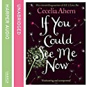 If You Could See Me Now (       UNABRIDGED) by Cecelia Ahern Narrated by Amy Creighton