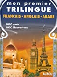 echange, troc Alexandra Brunbrouck, Sabrina Chadlia Bahri, Patricia Nolan, Collectif - Dictionnaire français anglais arabe