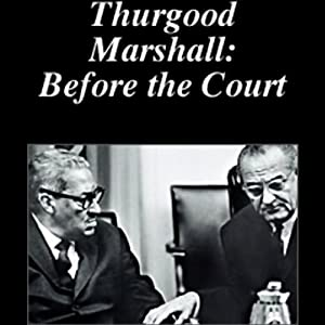 Thurgood Marshall: Before the Court | [American RadioWorks]