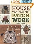 Housewarming Patchwork: 78 Original M...