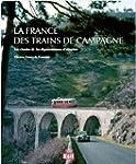La France des trains de campagne : Le...