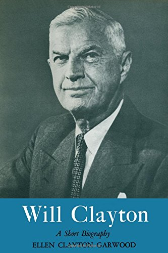 Will Clayton: A Short Biography (Will Clayton compare prices)