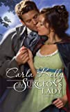 The Surgeon's Lady (Harlequin Historical) (0373295499) by Kelly, Carla