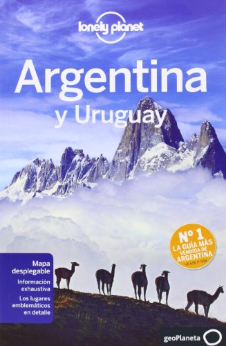 Lonely Planet Argentina y Uruguay / Lonely Planet Country Guide Argentina (Spanish Edition)