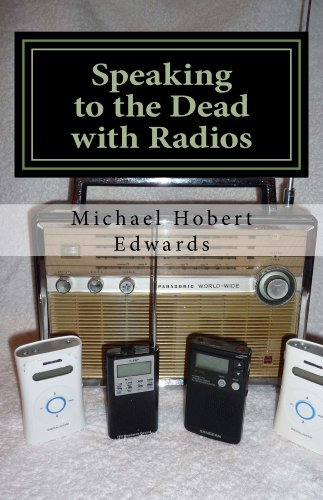 Speaking To The Dead With Radios: Radio Sweep Electronic Voice Phenomena