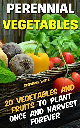 perennial-vegetables-20-vegetables-and-fruits-to-plant-once-and-harvest-forever-gardening-gardening-