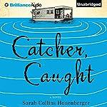 Catcher, Caught | Sarah Collins Honenberger