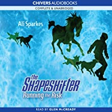 Running the Risk: Shapeshifter, Book 2 (       UNABRIDGED) by Ali Sparkes Narrated by Glen McCready