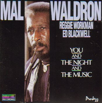 Mal Waldron: You and The Night and The Music by Mal Waldron, Reggie Workman and Ed Blackwell