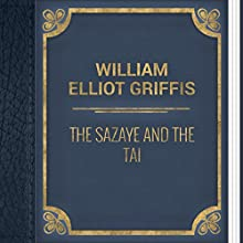 The Sazaye and the Tai (       UNABRIDGED) by William Elliot Griffis Narrated by Ekaterina Semenova