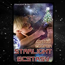Starlight Ecstasy (       UNABRIDGED) by Astrid Cooper Narrated by Erica Kent