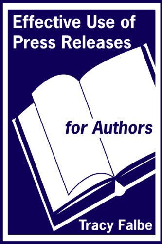 Tracy Falbe - Effective Use of Press Releases for Authors (English Edition)