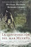 La Conspiracion Del Mar Muerto / Dead Sea Scrolls Deception (8427032412) by Leigh, Richard