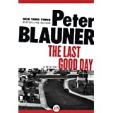 The Last Good Day (Kindle Edition) By Peter Blauner