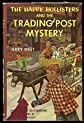 The Happy Hollisters and the Trading Post Mystery