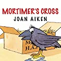 Mortimer's Cross Audiobook by Joan Aiken Narrated by Judy Bennett