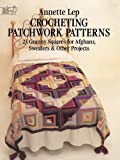 img - for Crocheting Patchwork Patterns: 23 Granny Squares for Afghans, Sweaters and Other Projects by Annette Lep (2012-02-15) book / textbook / text book