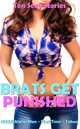 EROTICA: BRATS GET PUNISHED 15 STORY BOX SET (TABOO FIRST TIMES, HOT OLDER MEN AND WET TIGHT ENCOUNTERS) Romance Collection (Wet Collection compare prices)