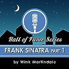 Frank Sinatra (Part 1) Radio/TV von Wink Martindale Gesprochen von: Wink Martindale