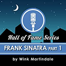 Frank Sinatra (Part 1) Radio/TV Program by Wink Martindale Narrated by Wink Martindale