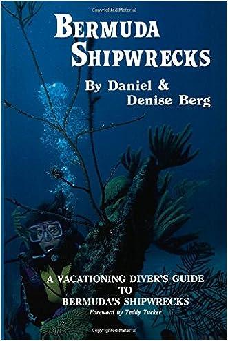 Bermuda Shipwrecks: A Vacationing Diver's Guide To Bermuda's Shipwrecks