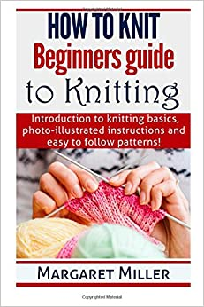 How to Knit: Beginners guide to Knitting: Introduction to knitting basics, ph...
