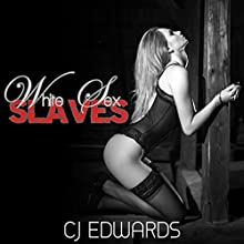 White Sex Slaves (       UNABRIDGED) by C J Edwards Narrated by John Workman
