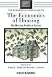 img - for The Blackwell Companion to the Economics of Housing: The Housing Wealth of Nations book / textbook / text book