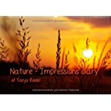 """Nature - Impressions diary of Tanja Riedel (wall calendar 2013 DIN A2 landscape): Pictures to relax and dream of nature (monthly calendar, 14 pages)von """"Tanja Riedel"""""""