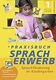 Praxisbuch Spracherwerb 1: Sprachförderung im Kindergarten. Umfangreiches Material. Mit Kopiervorlagen.