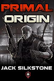 PRIMAL Origin (A PRIMAL Action Thriller Book 1) (The PRIMAL Series)