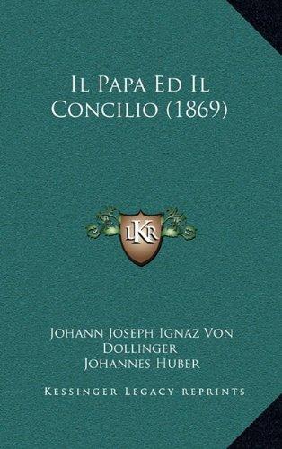 Il Papa Ed Il Concilio (1869)