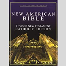 New American Bible: Revised New Testament, Catholic Edition | Livre audio Auteur(s) :  Oasis Audio Narrateur(s) : Buck Ford