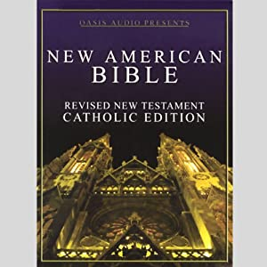 New American Bible: Revised New Testament, Catholic Edition | [ Oasis Audio]