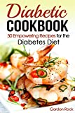 Diabetic Cookbook: 50 Empowering Recipes for the Diabetes Diet